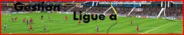 --Gestion Ligue A