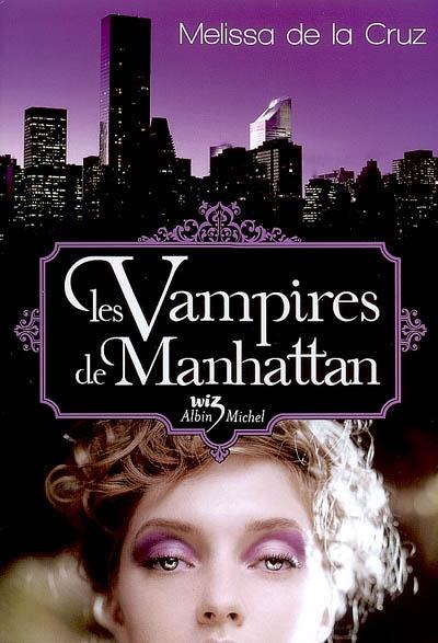 LES VAMPIRES DE MANHATTAN (TOME 01) de Melissa de la Cruz 97822210