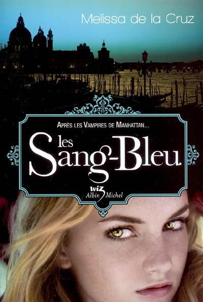LES VAMPIRES DE MANHATTAN (TOME 02) LES SANG-BLEU de Melissa de la Cruz 97822211