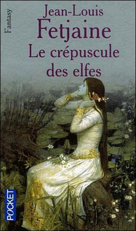 LE CREPUSCULE DES ELFES de J.L. Fetjaine 97822620