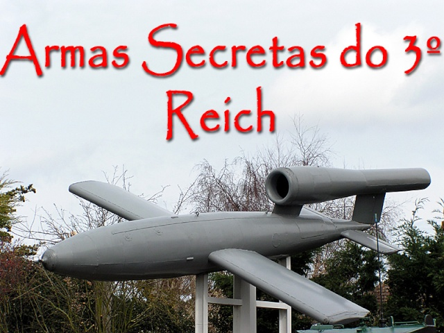 "Armas Secretas do 3º Reich – As ""Sonderwaffen"" de Adolf Hitler 05070710"