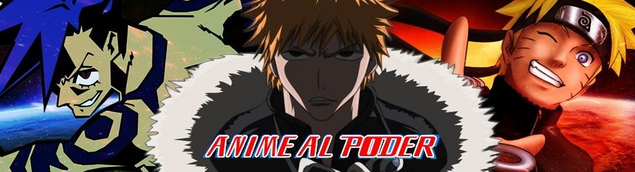 Anime al Poder