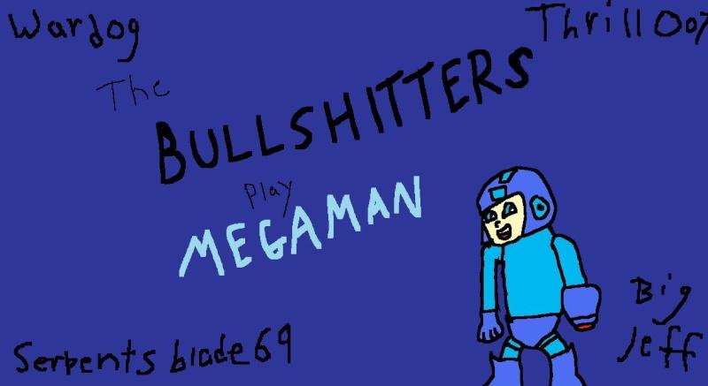 The Bullshitters play Megaman Bullsh11