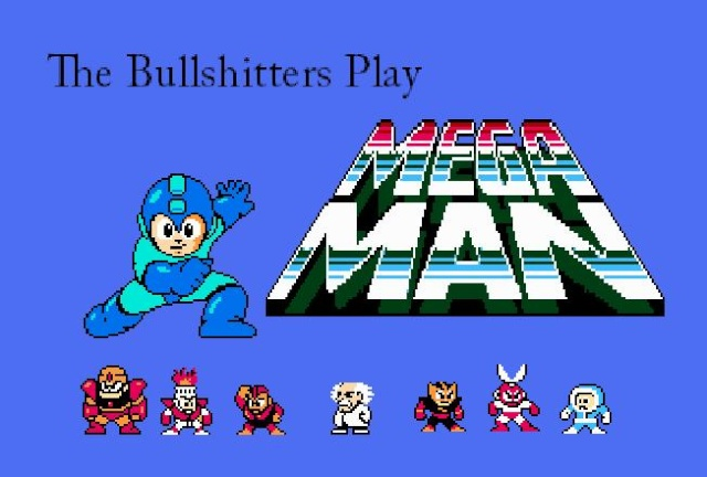 The Bullshitters play Megaman Playmm10