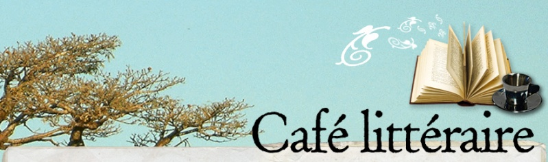 Notre Café Littéraire.. ici on cause Bannie11