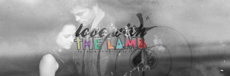 Love with the lamb.