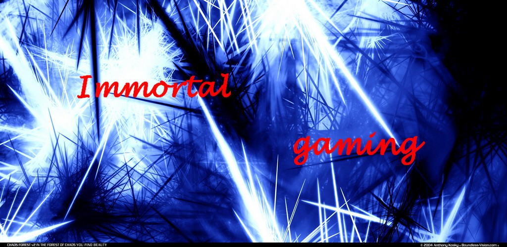 ~> Immortal . GamingClan <~