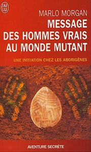 Message des hommes vrais au monde mutant - Marlo Morgan Aborig10