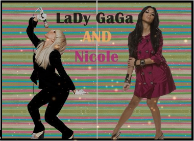 Nicol and Lady Gaga