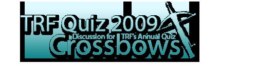 TRF Quiz 2009 - Crossbows