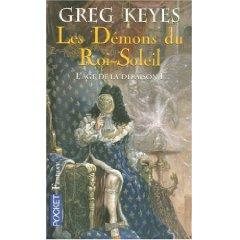 [Keyes, Greg] L'âge de la déraison - Tome 1: Les Démons du Roi-Soleil 51bs0x10