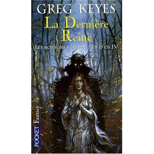[Keyes, Greg] Les Royaumes d'épines et d'os - Tome 4: La Dernière reine 51ec8y10