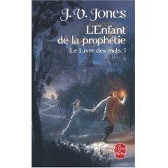 [Jones, J. V.] Le Livre des mots - Tome 1: L'Enfant de la prophétie 51ujqe10