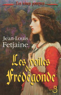 [Fetjaine, Jean-Louis] Les Reines pourpres - tome 1 : Les voiles de Frédégonde 97827110
