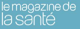 Le Magazine de La Santé