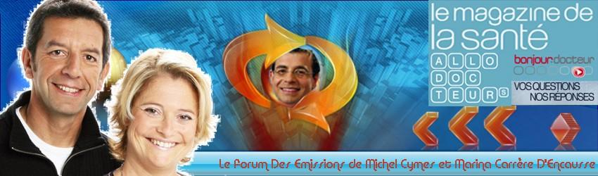 Le forum des émissions de Michel Cymes et Marina Carrère D'Encausse