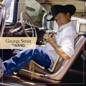 """George Strait New Album """"Twang"""" George10"""
