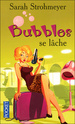 [Strohmeyer, Sarah] Bubbles se lâche Bubble10