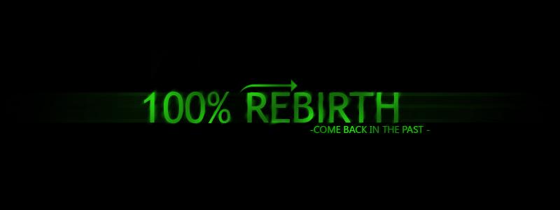 100% Rebirth