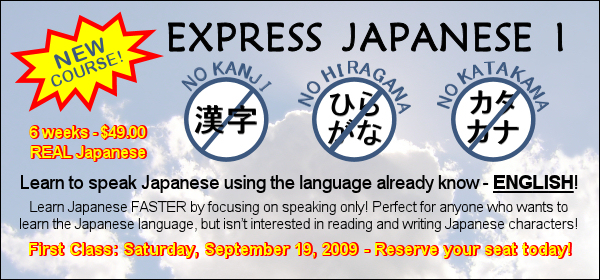 New 6-week Class in Conversational Japanese begins Saturday Sept. 19, 2009 Expres10