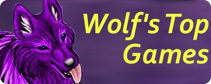 Wolf's Top Games Forum