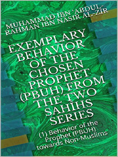 Exemplary Behavior of the Chosen Prophet (PBUH) from the Two Sahīhs Oaa_ai10