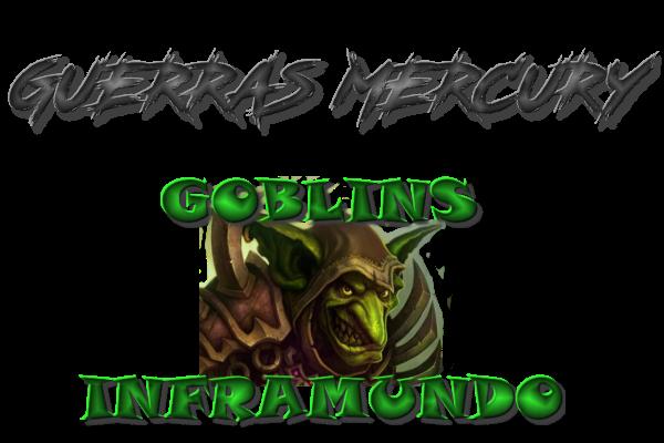 Guerras Mercury 2 - Guerras Goblins Inframundo - Inscripcion hasta el 31 de Julio Guerra20