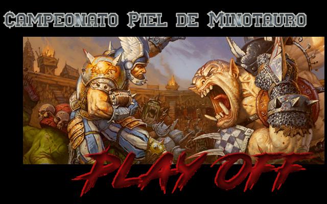 Campeonato Piel de Minotauro 11 - Playoff - Activación de entradas hasta el 13 de Diciembre Playof12