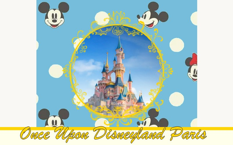 Once Upon Disneyland Paris