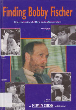 Finding Bobby Fischer: Chess Interviews - Dirk Jan Ten Geuzendam Untitl10