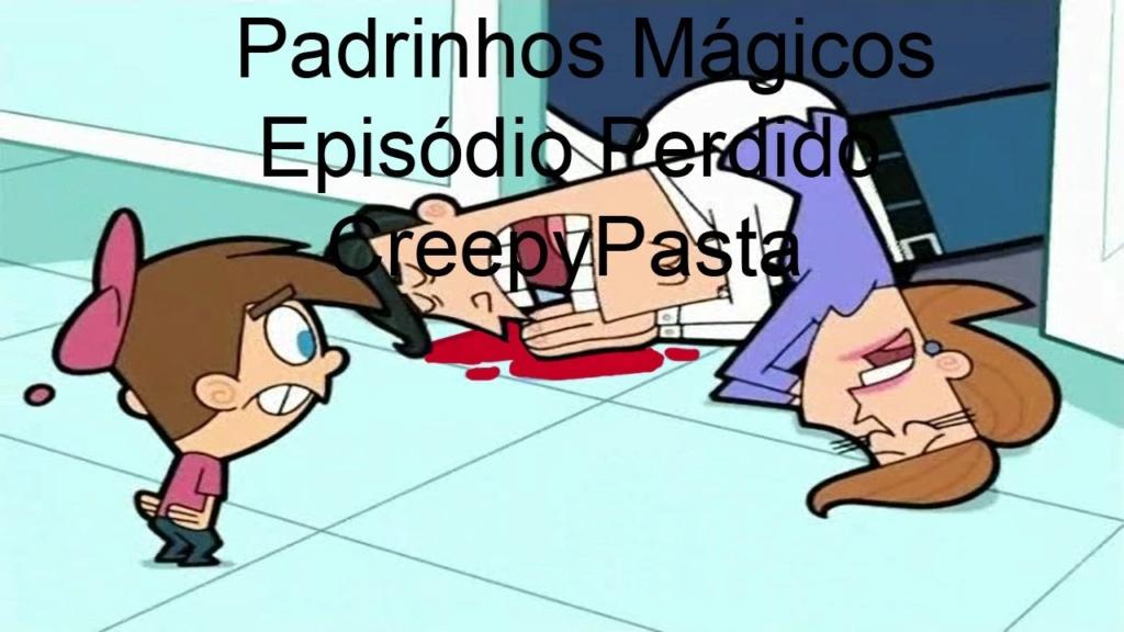 Os Padrinhos Mágicos: O Episódio Perdido - Creepypasta Entre_13