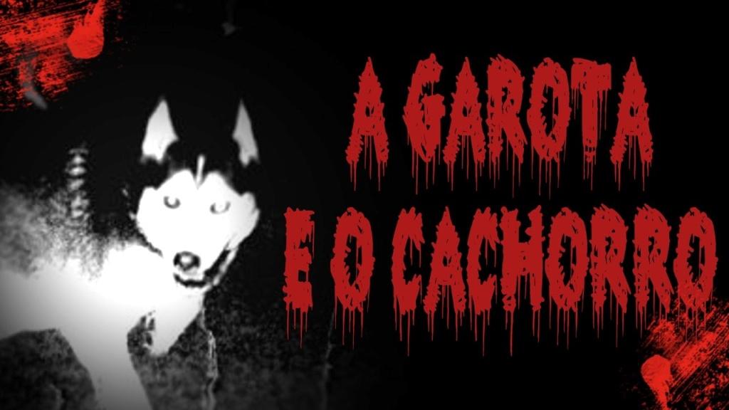 A Garota e o Cachorro  - Creepypasta  Entre_25