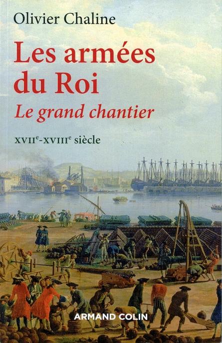 """""""Les Armées du Roi, le grand chantier"""" Olivier Chaline  Chalin10"""
