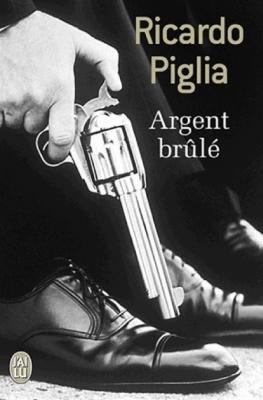 Argent brûlé (Ricardo Piglia) Argent12