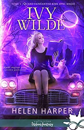 [Harper, Helen] Ivy Wilde - Tome 1: Quand fainéantise rime avec magie Quand_10