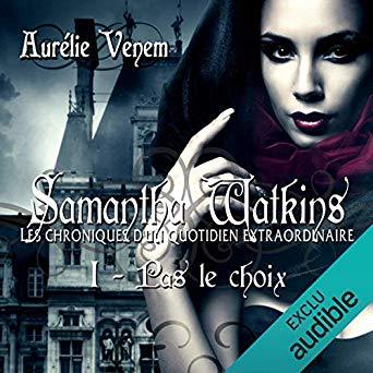 [Venem, Aurélie] Samantha Watkins - Tome 1: Pas le choix Samant10