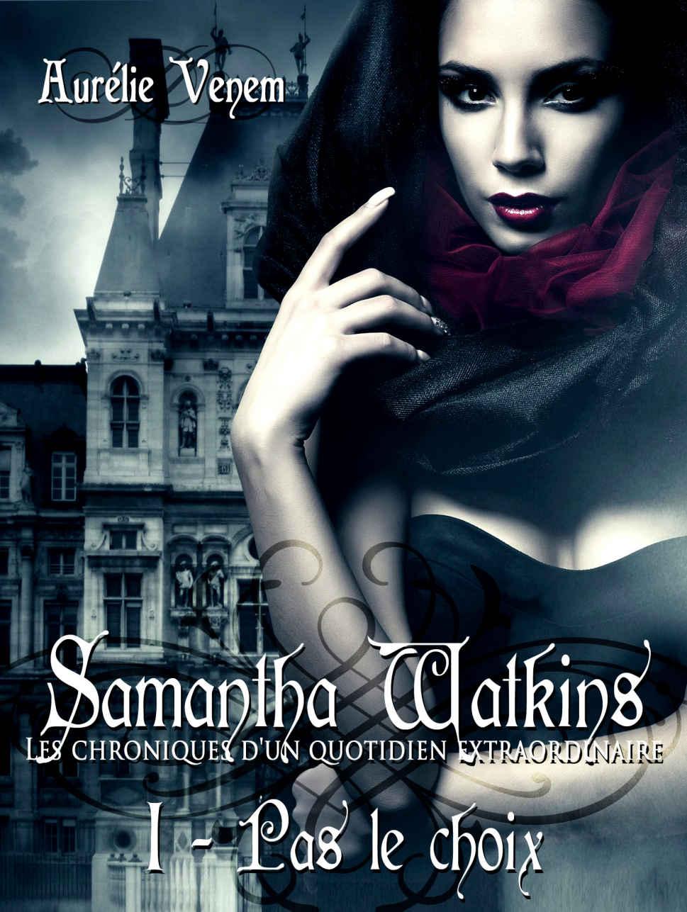 [Venem, Aurélie] Samantha Watkins - Tome 1: Pas le choix Samant11