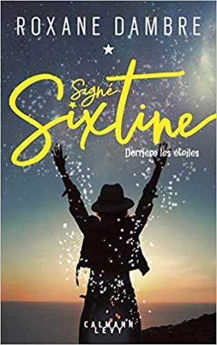 [Dambre, Roxane] Signé Sixtine - Tome 1: Derrière les étoiles Signzo10