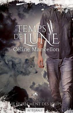 [Mancellon, Céline] Temps de lune - Saison 2: Le hurlement des loups Temps-10