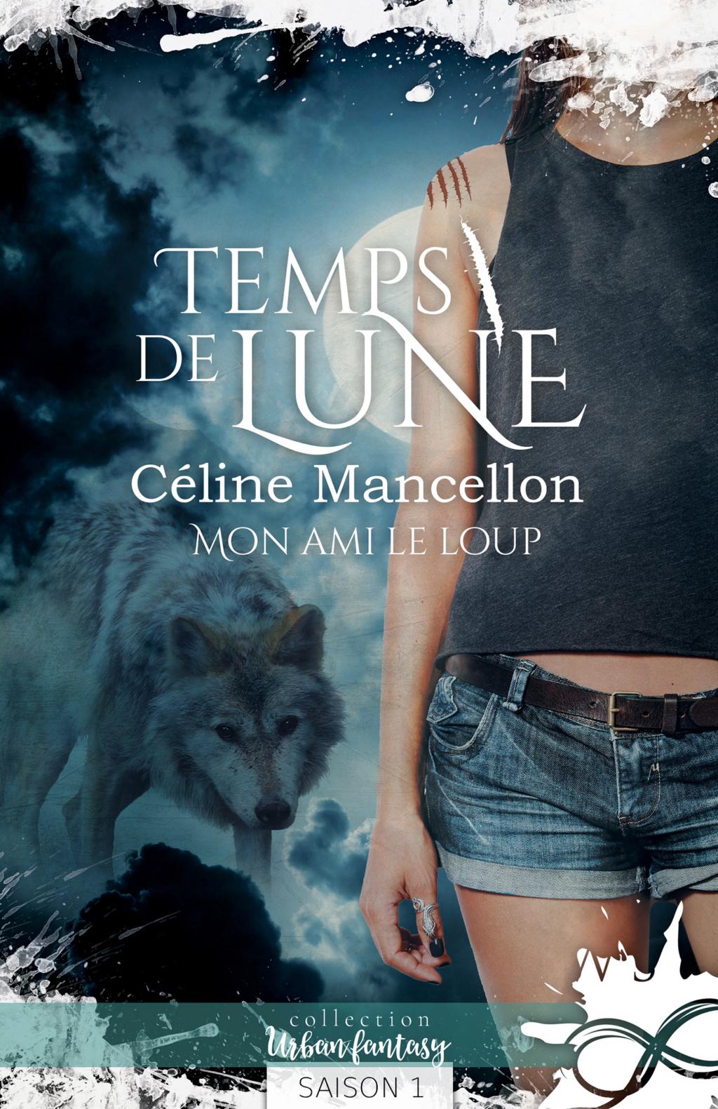 [Mancellon, Céline] Temps de lune - Saison 1: Mon ami le loup Temps-10