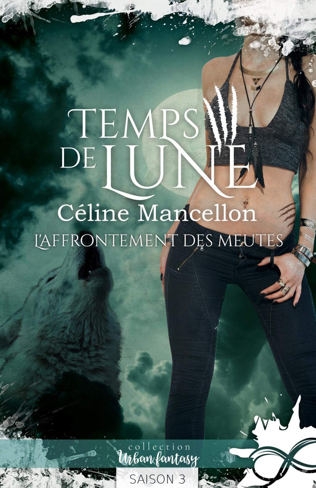 [Mancellon, Céline] Temps de lune - Saison 3: L'affrontement des meutes Temps-11