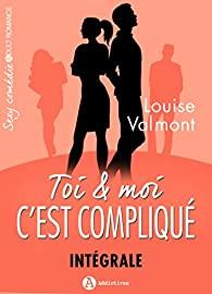 [Valmont, Louise] Toi et moi: c'est compliqué! - Intégrale Toi_et10