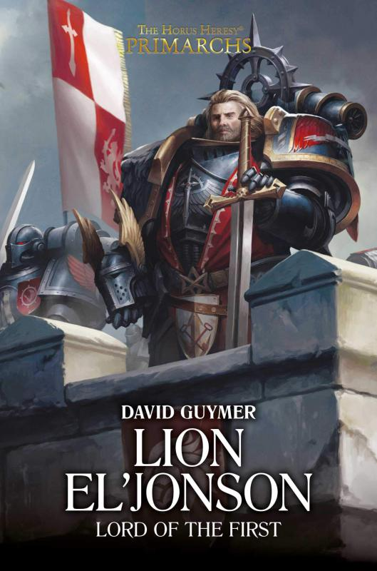[Horus Heresy] Primarch Series - XIII - Lion El'Jonson: Lord of the First de David Guymer 2d87f210