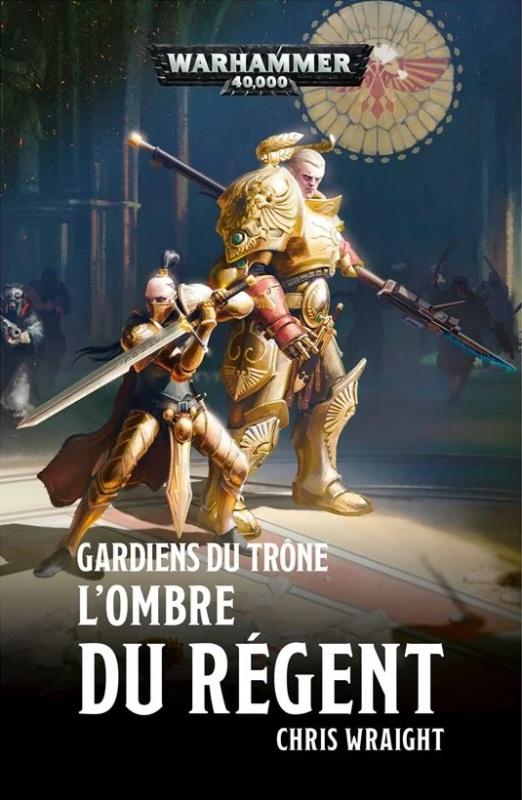 Gardiens du Trône : L'Ombre du Régent de Chris Wraight 7de06610