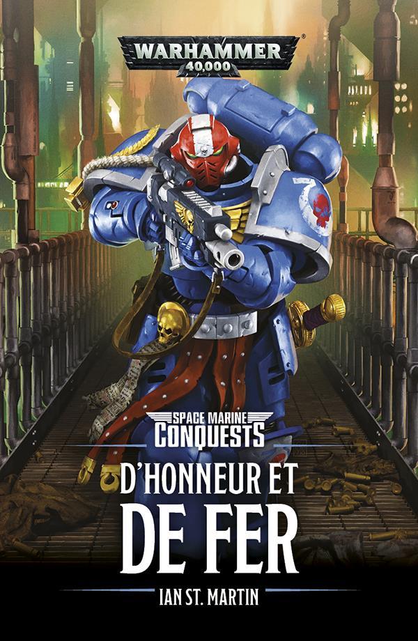 Space Marine Conquests: D'honneur et de Fer de Ian St Martin 97817812