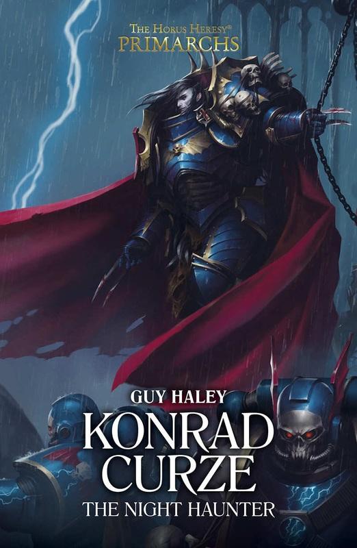 [Horus Heresy] Primarch Series - XII - Konrad Curze: The Night Haunter de Guy Haley Bloggi32