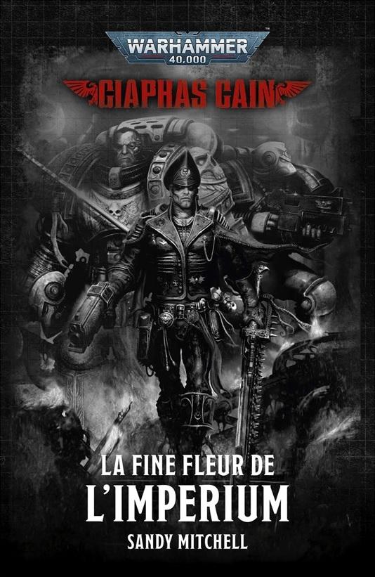 Ciaphas Cain: La Fine Fleur de l'Imperium de Sandy Mitchell Blpro164