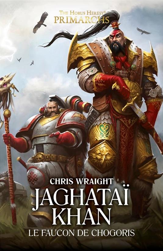 Les Primarques - 8 - Jaghatai Khan de Chris Wraight Blproc12