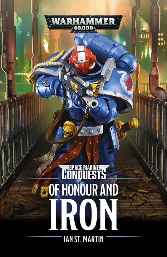 Space Marine Conquests: Of Honour And Iron de Ian St Martin Blproc33