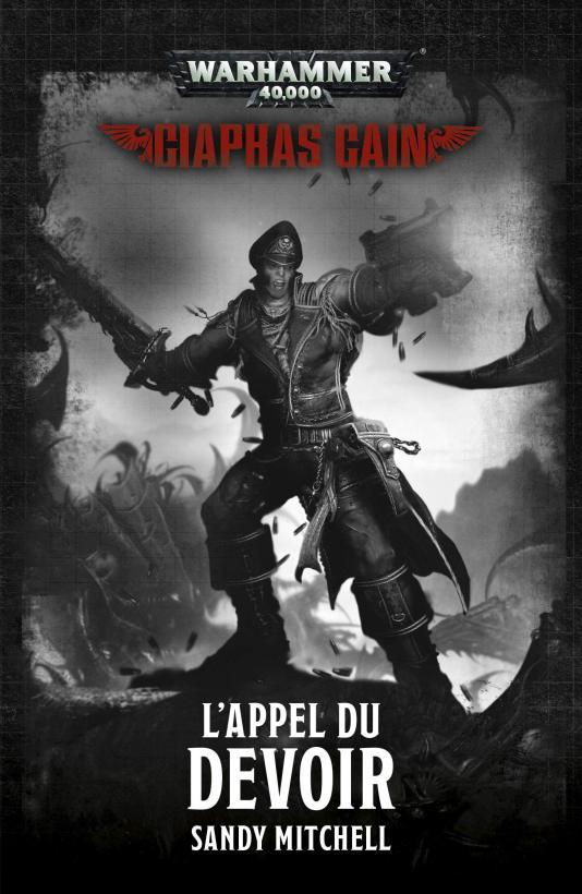 Ciaphas Cain: L'Appel du Devoir de Sandy Mitchell C9d33f10